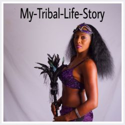 My Tribal Life Story