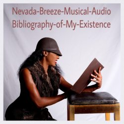 Nevada Breeze Musical Audio Bibliography of My Existence